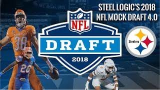 Pittsburgh Steelers || 2018 NFL Mock Draft 4.0 || **HD Quality**