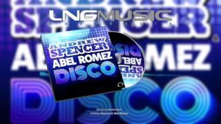 Andrew Spencer & Abel Romez - D.I.S.C.O (Radio Edit)