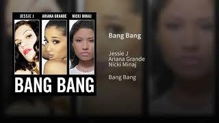 Download Jessie J, Ariana Grande & Nicki Minaj - Bang Bang (Audio)