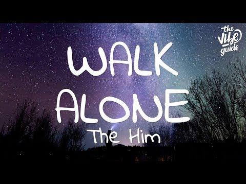 The Him - Walk Alone (Lyrics)