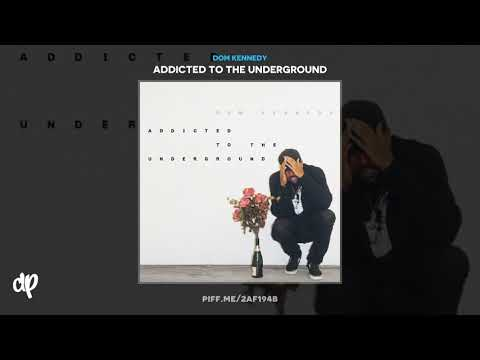 Dom Kennedy - Oasis [Addicted To The Underground]
