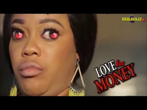 Download LOVE FOR MONEY (OFFICIAL TRAILER) - LATEST 2017 NIGERIAN NOLLYWOOD MOVIES