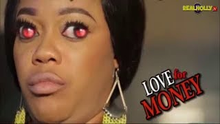 Love for money (official trailer) - latest 2017 nigerian nollywood movies