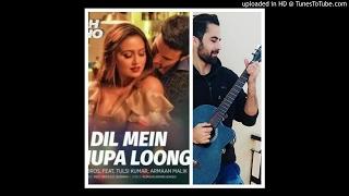 Dil Mein Chhupa Loonga | Wajah Tum Ho | Armaan Malik & Tulsi Kumar | Cover Song by Naveed Bisati