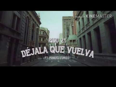Piso 21 -  Dejala  Que Vuelva  ( feat. Manuel Turizo)  Video no oficial 2017
