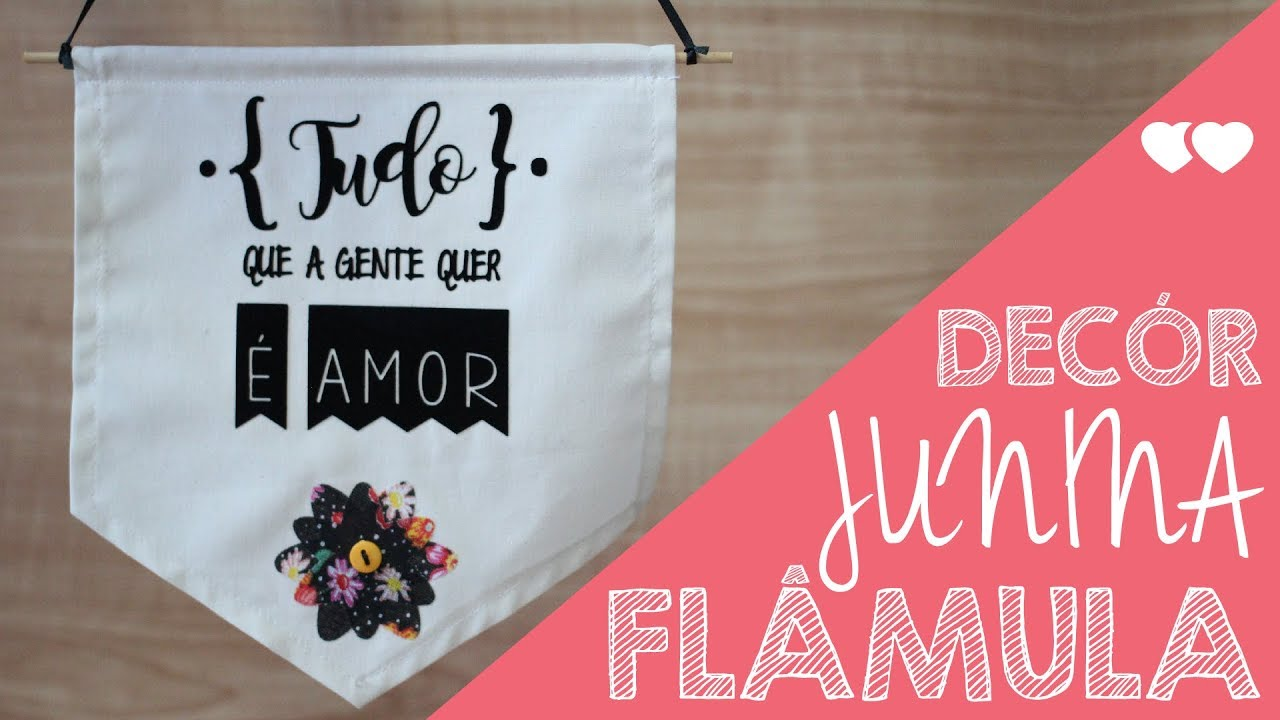 DIY - Flâmulas de tecido com transfer para a Festa Junina   Thiara ... 8d6cbfbe80