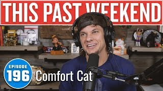 Comfort Cat | This Past Weekend w/ Theo Von #196