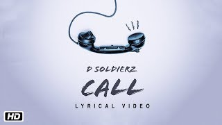CALL | D SOLDIERZ | Official Lyrical | Latest Song 2018