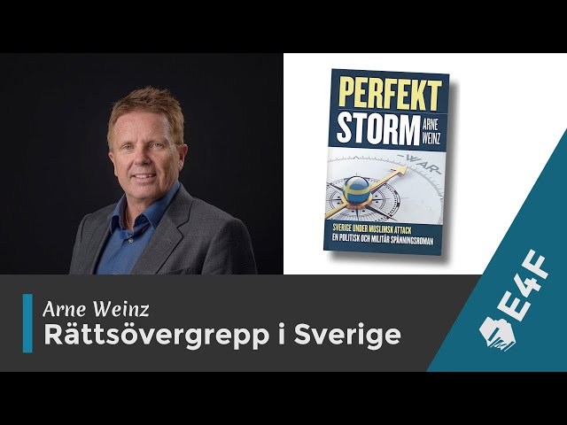 Arne Weinz - Skrämmande rättsövergrepp i Sverige (del 2)