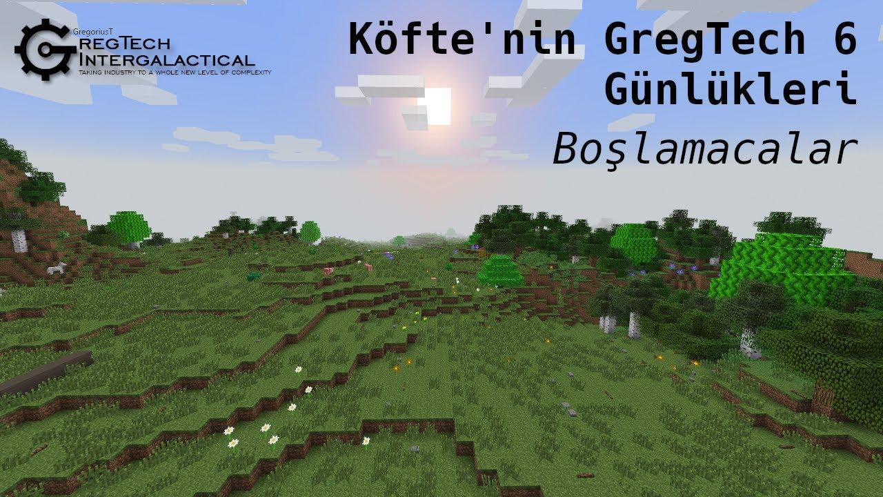 Köfte'nin GregTech 6 Günlükleri - Bölüm 8: Boşlamacalar