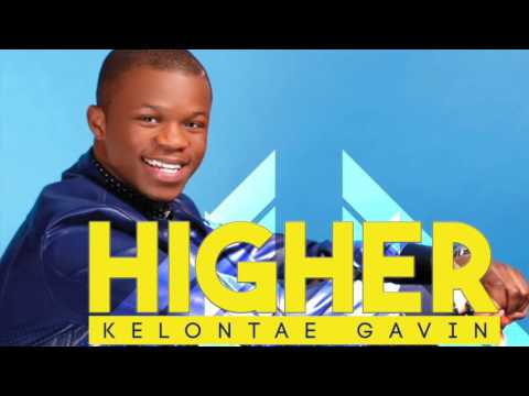 Kelontae Gavin - Higher (Audio Video)