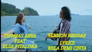 Download Lagu Thomas Arya Feat Elsa Pitaloka ~ Rela Demi Cinta (VERSION REGGAE) mp3