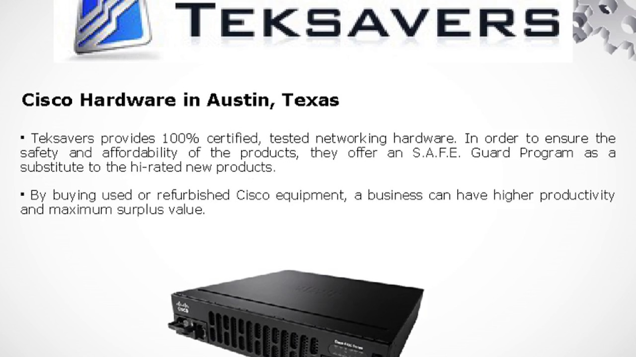 Teksavers Sells 100% Certified and Tested Used Cisco Equipment
