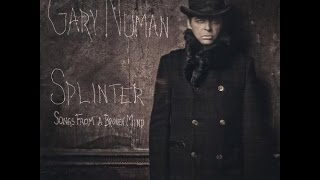 Gary Numan- Splinter (Songs From A Broken Mind) (Full Album)