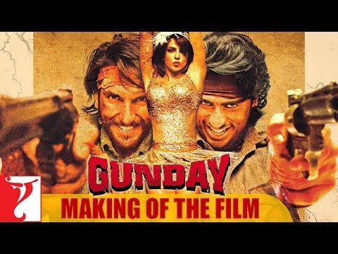 Making Of The Film  Gunday  Ranveer Singh  Arjun Kapoor  Priyanka Chopra