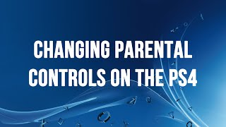 PS4 - Changing Parental Controls and Preventing Unauthorised Purchases