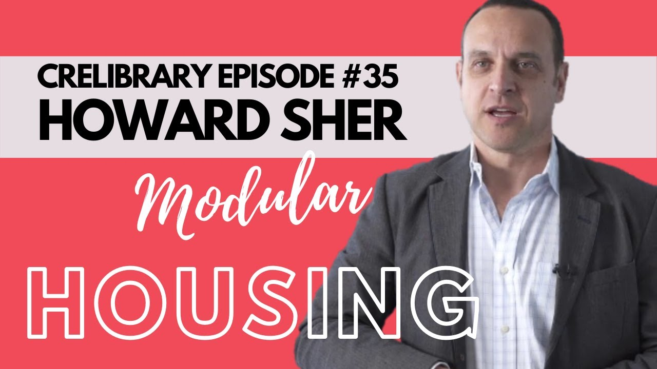 Prefabricated Homes with Quality Homes EVP Howard Sher | CRELIBRARY Episode #35