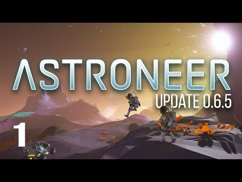 Astroneer: (Update 0.6.5) - 1 - We're Back!