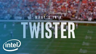 What's In A Twister | Intel