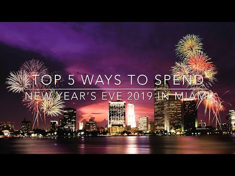 TOP 5 WAYS TO CELEBRATE NEW YEAR'S EVE 2019 IN MIAMI