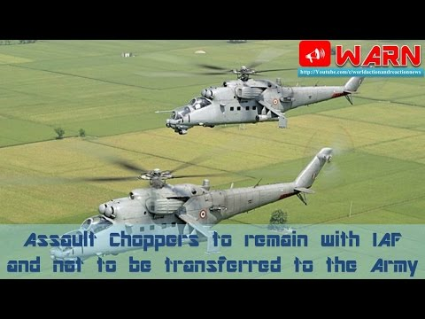 Assault Choppers to remain with IAF and not to be transferred to the Army