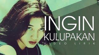 Download INGIN KULUPAKAN  - NIKE ARDILLA ( VIDEO LIRIK )