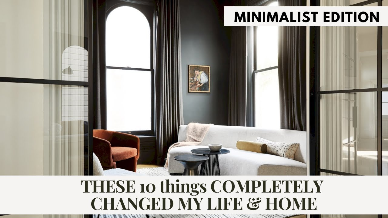 THESE 10 THINGS will COMPLETELY change your HOME & LIFE :: MINIMALISM EDITION