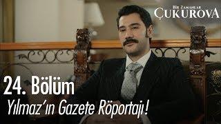 Yılmaz'ın gazete röportajı - Bir Zamanlar Çukurova 24. Bölüm