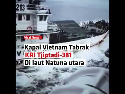 Kapal Vietnam Tabrak KRI Tjiptadi 381 di Laut Natuna utara