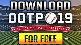 How To Download Out of the Park Baseball 19 for FREE   PC Tutorial   2018