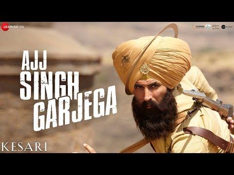 Ajj Singh Garjega Video Song - Kesari