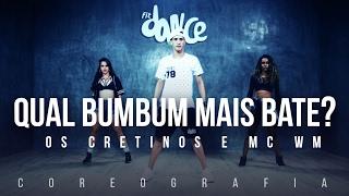 Qual Bumbum Mais Bate Os Cretinos e MC WM Coreografia FitDance TV.mp3