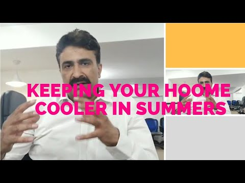 How to keep your home cooler in Summers. Options to keep your building cooler.