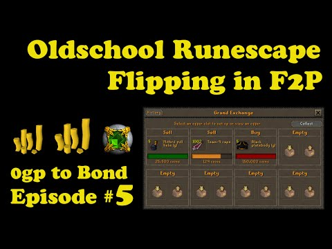 [OSRS] Oldschool Runescape Flipping in F2P [ 0gp to bond ] - Episode #5 - I CAN SMELL THE BOND!!