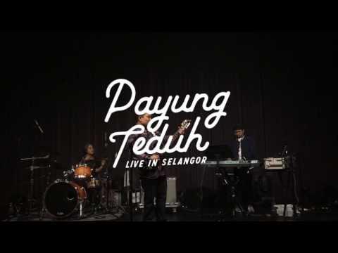 Payung Teduh - Resah (Live in Selangor 2016)