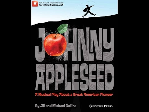 Johnny Appleseed - by Jill and Michael Gallina