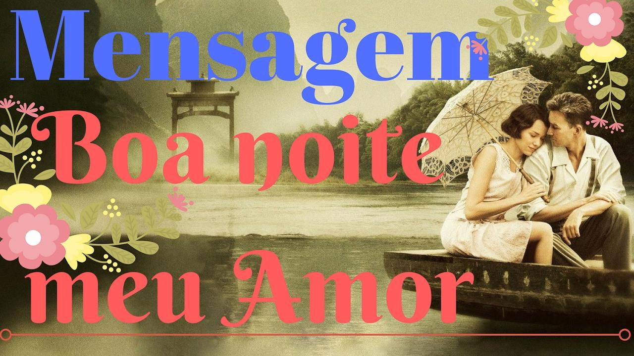 Mensagem De Boa Noite Amor: Mensagem De Boa Noite- Boa Noite Meu Amor