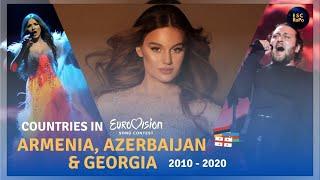 Countries in Eurovision | Armenia, Azerbaijan & Georgia - Tops (2010-2020)