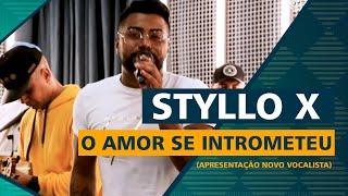 FM O Dia - Styllo X - O Amor Se Intrometeu (Apresentação Novo Vocalista)