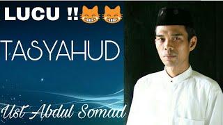 tentang Tasyahud ust Abdul Somad