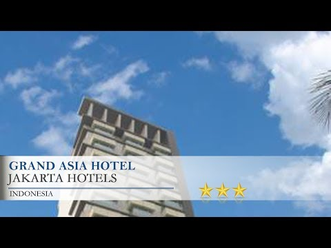Grand Asia Hotel - Jakarta Hotels, Indonesia