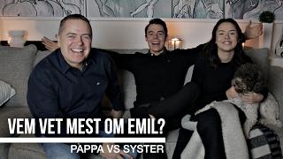 VEM VET MEST OM EMIL? | PAPPA VS SYSTER