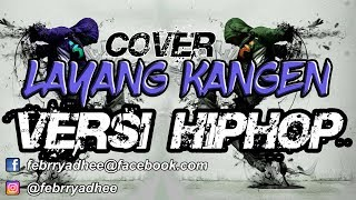 COVER LAYANG KANGEN Versi HIPHOP (Video Clip) | #HiphopIndonesia #layangkangen #hiphop