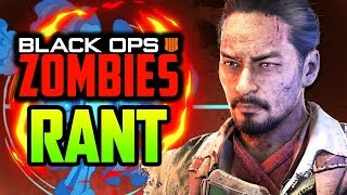 THE BLACK OPS 4 ZOMBIES RANT.