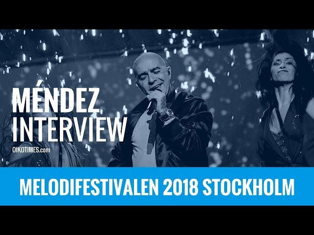 oikotimes.com: Interview with Méndez in Stockholm / Melodifestivalen 2018