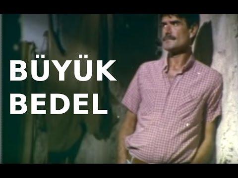 Büyük Bedel - Türk Filmi - YouTube