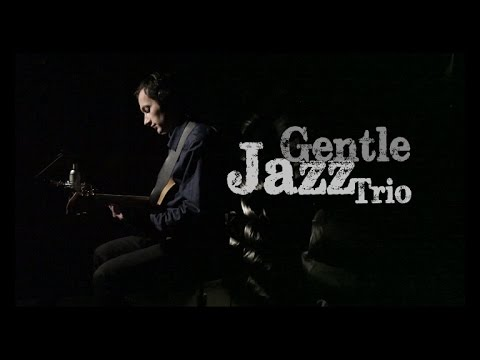 Gentle Jazz Trio - Cheek to cheek