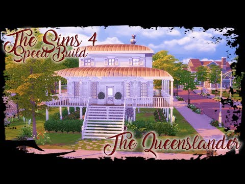 The Sims 4 - Speed Build - The Queenslander