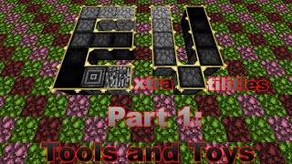 Minecraft Mod Showcase Extra Utilities 1.7.10 P. 1 - Tools and Toys