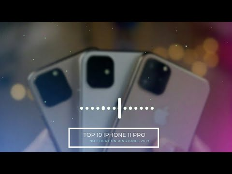 top-10-iphone-11-pro-max-notification-ringtones- -new-ios-ringtones-download-now-2019